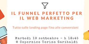 Il funnel perfetto per il Web Marketing: tutto sulle...