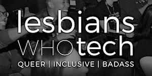 Lesbians Who Tech (and friends) Boston || August Meetup