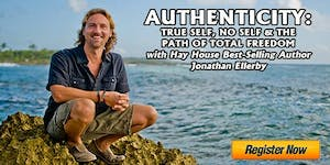 AUTHENTICITY: TRUE SELF, NO SELF & THE PATH OF TOTAL...