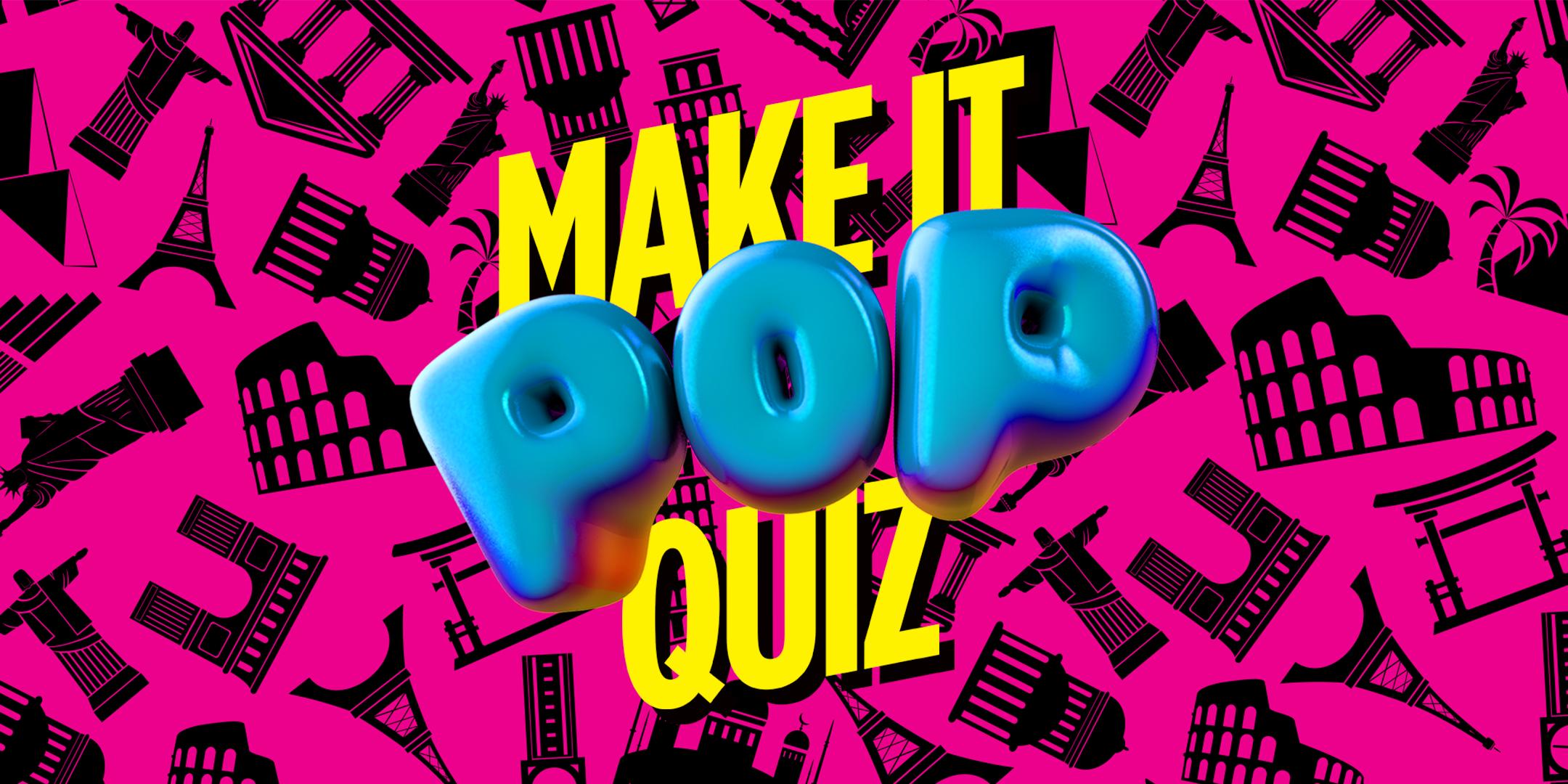 MAKE IT POP! QUIZ - Global Styles