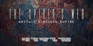 'The Spider's Web: Britain's Second Empire' screening...