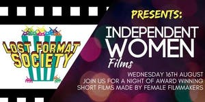 INDEPENDENT WOMEN 2017 @ The Lost Format Society