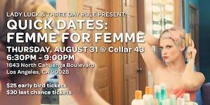 Quick Dates: Femme for Femme