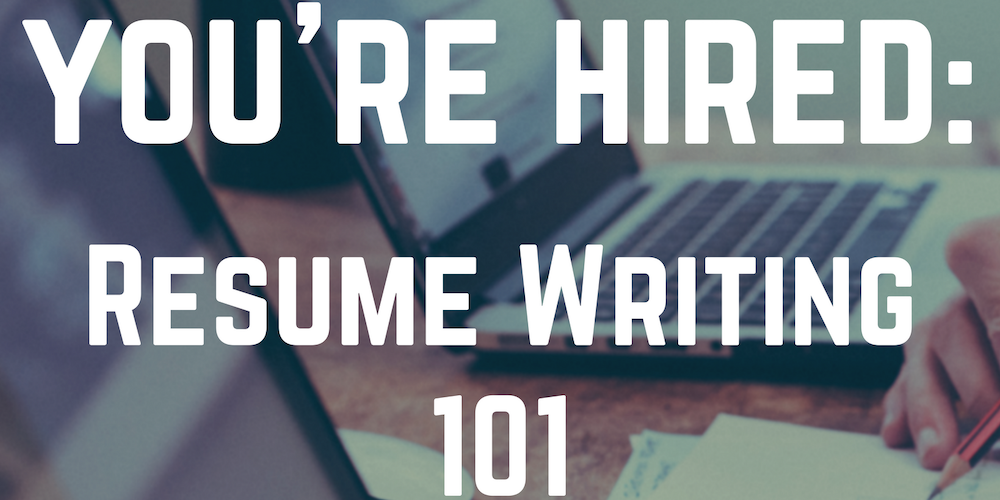 you re hired resume writing 101 tickets wed aug 30 2017 at 6
