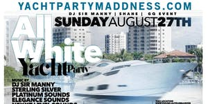 THE ALL WHITE YACHT PARTY SUN AUG 27TH , 2017