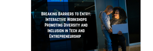 Breaking Barriers to Entry: INTERACTIVE WORKS