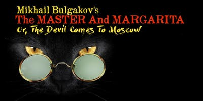 Mikhail Bulgakov's Master and Margarita, or, The Devil Comes to Moscow