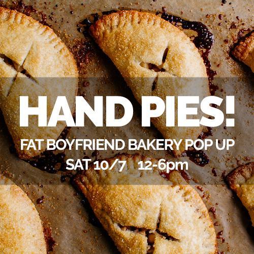 Hand Pie Pop Up w/Fat Boyfriend Bakery. Hand Pie Pop Up w/Fat Boyfriend Bakery