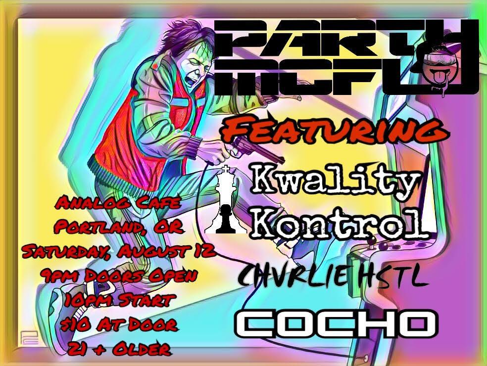 PARTY MCFLY W/ KWALITY KONTROL, CHVRLIE HSTL, COCHO