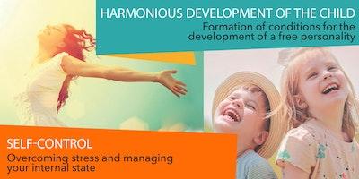 2 Day Seminars: Self-control and Harmonious Development Of The Child