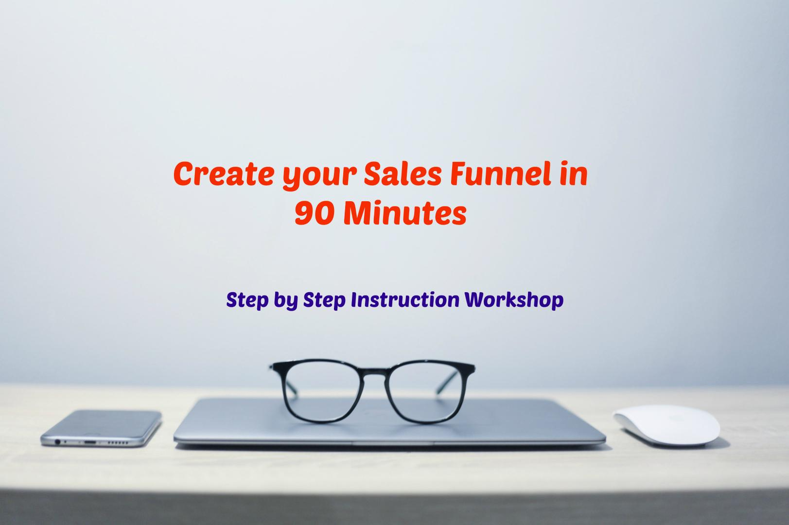 Create your First Sales Funnel in 90 mins