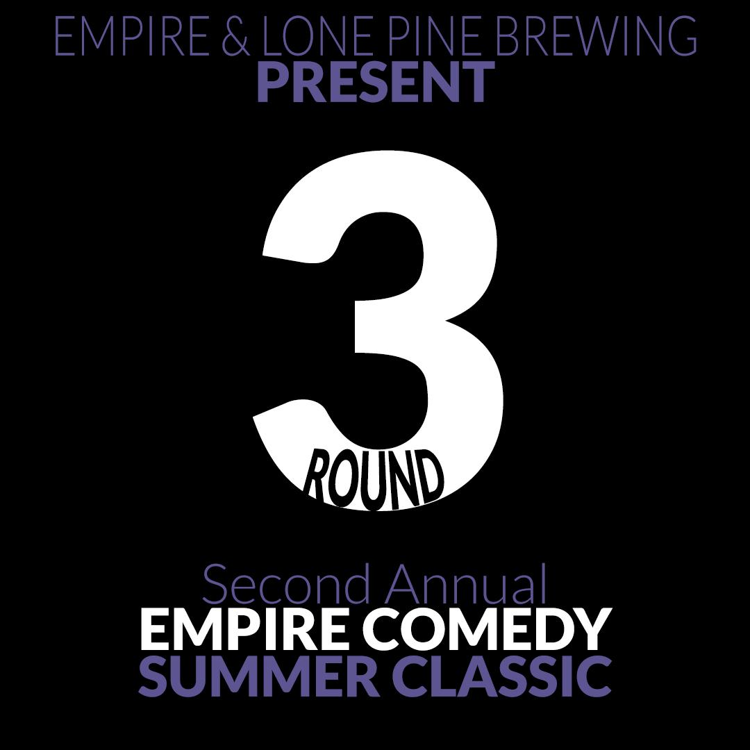 Round 3 / Week 1 of the Empire Comedy Summer