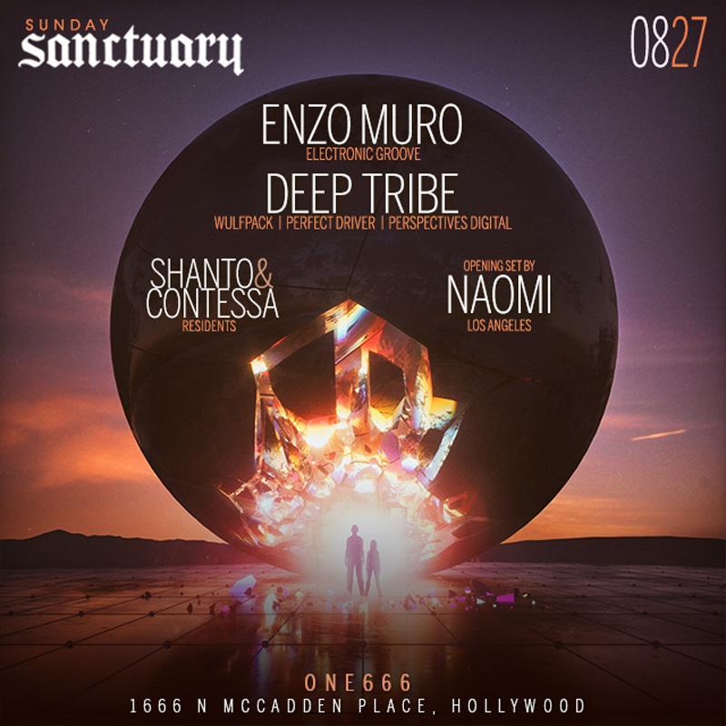 Sunday Sanctuary presents: DEEP TRIBE, ENZO MURO, NAOMI, CONTESSA, SHANTO. Sunday Sanctuary presents: DEEP TRIBE, ENZO MURO, NAOMI, CONTESSA, SHANTO