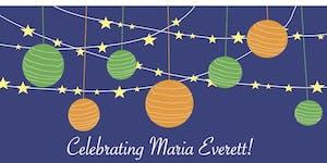 A Celebration of Maria Everett