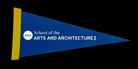 UCLA SCHOOL OF THE ARTS AND ARCHITECTURE Events Eventbrite - Ucla arts and architecture