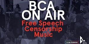 BCA ON AIR: Free Speech, Censorship, and Music