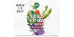 Seed Plant Based Food and Wine Week 2017 Tickets, Miami | Eventbrite
