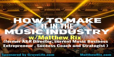 How to Make it in the Music Industry w/fmr A&R Director Matthew Rix