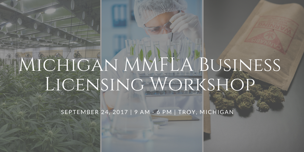 Michigan MMFLA Business Licensing Workshop Tickets Sun Sep 24 2017 At 900 AM