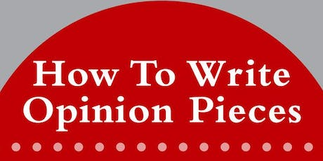 How To Write Opinion Pieces: Op-eds, Radio Essays and Digital Commentary tickets