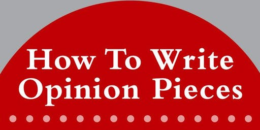 How To Write Opinion Pieces: Op-eds, Radio Essays and Digital Commentary