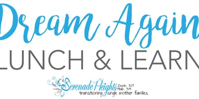 Serenade Heights' Dream Again Lunch & Learn