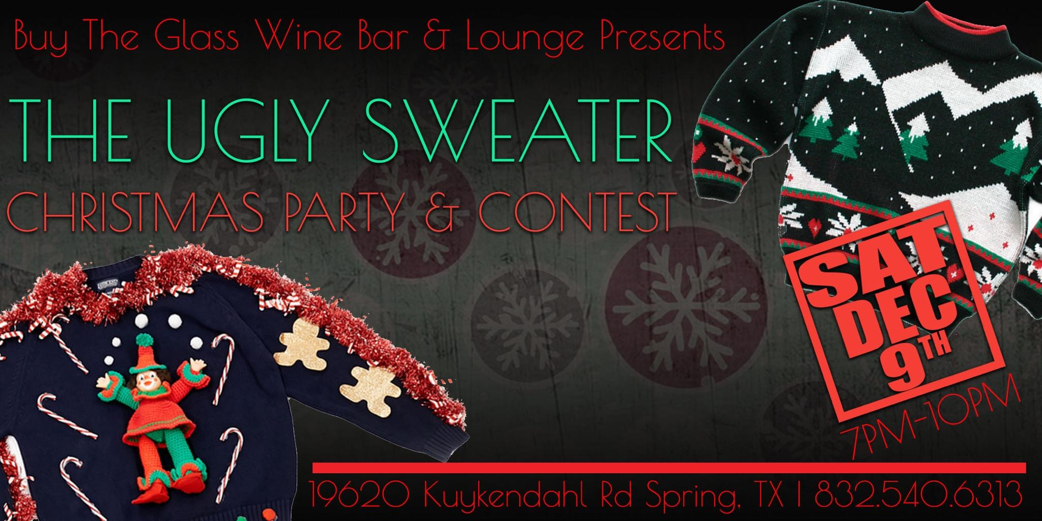 Ugly Christmas Sweater Party and Wine Tasting | Spring, TX | Buy the Glass Wine Bar & Lounge | December 9, 2017