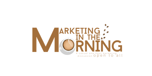 Marketing in the Morning