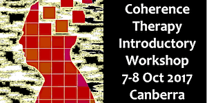 Coherence Therapy Introductory Workshop - Canberra,...