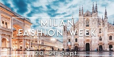 Milan Fashion Week 20 - 26 Sept.