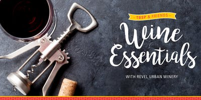 Wine Essentials with Revel OTR Urban Winery