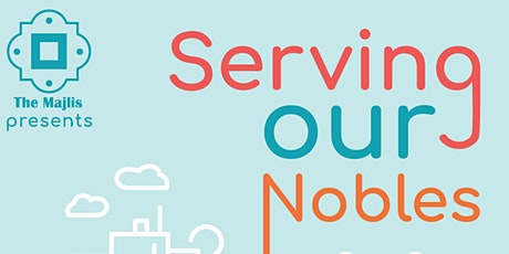 """""""Serving Our Nobles"""" tickets"""