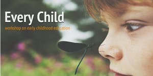 Every Child - Workshop on early childhood education
