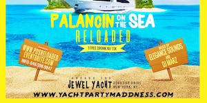 PALANCIN ON THE SEA RELOADED CARIBBEAN YACHT PARTY...