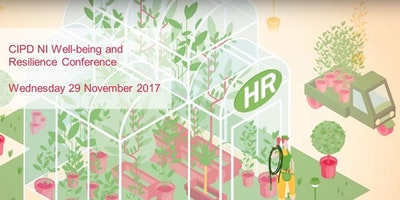 CIPD NI Well-being and Resilience Conference 2017