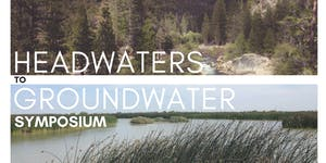 Headwaters to Groundwater Symposium