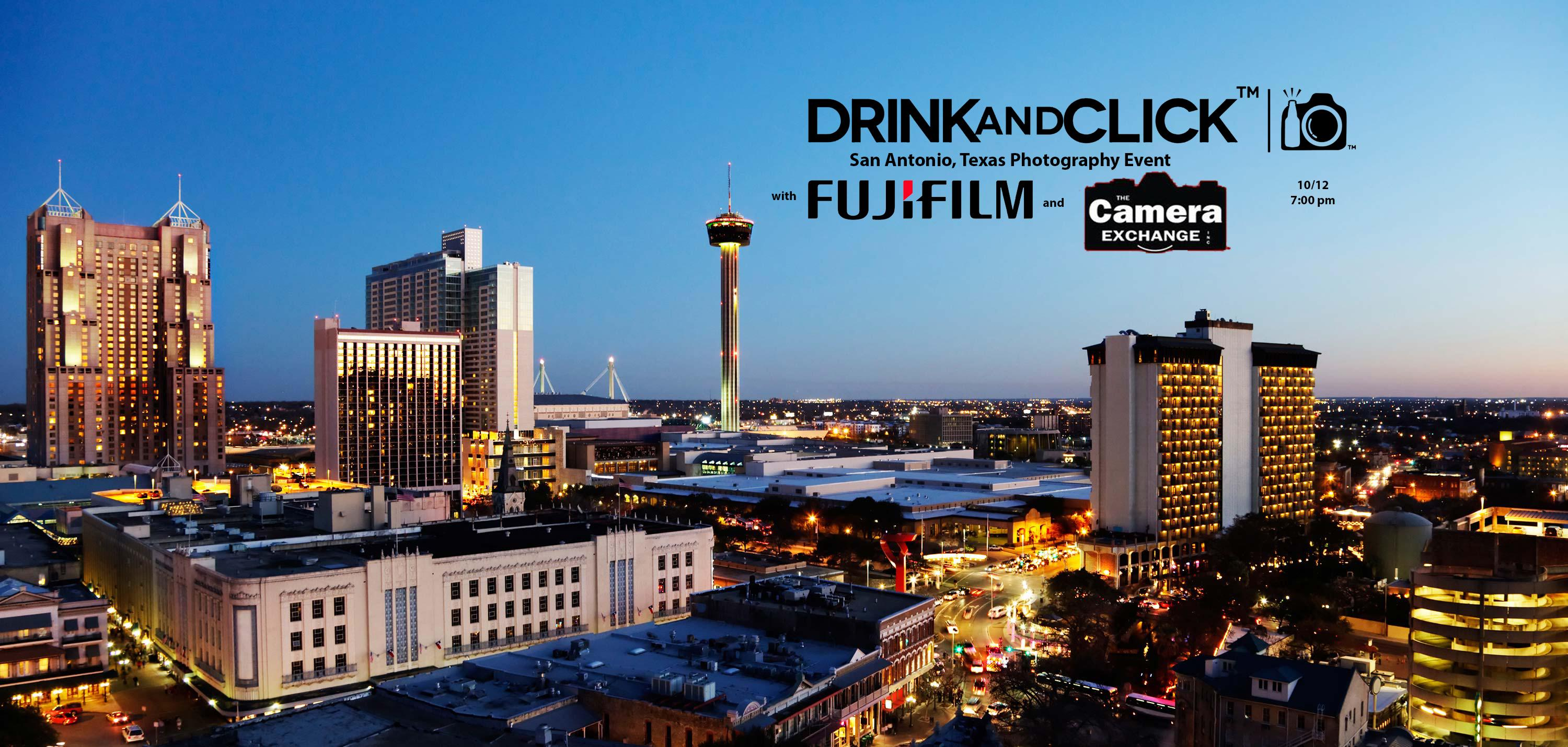 Drink and Click™ San Antonio, TX Event with Fujifilm and Camera Exchange