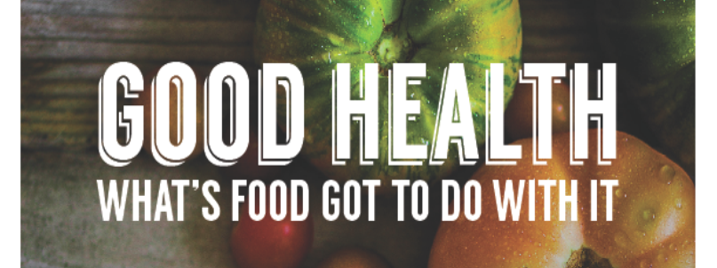 Dr. Paul Williams Presents: Good Health - What's Food Got To Do With It