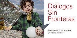 Diálogos Sin Fronteras - Valladolid