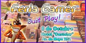 """Feria Gamer! - Edición """"Just Play!"""" / Evento Gamer..."""