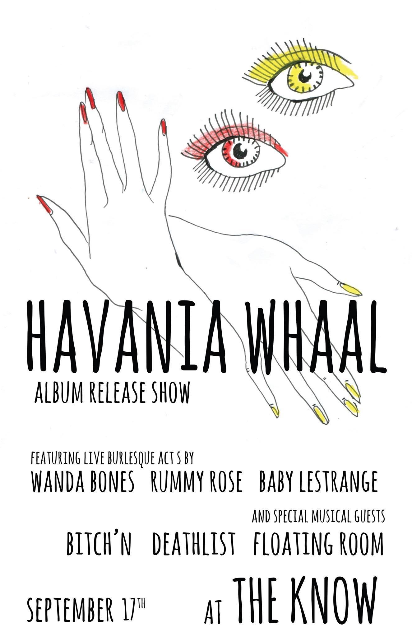 Havania Whaal // Bitch'n // Deathlist // Floating Room