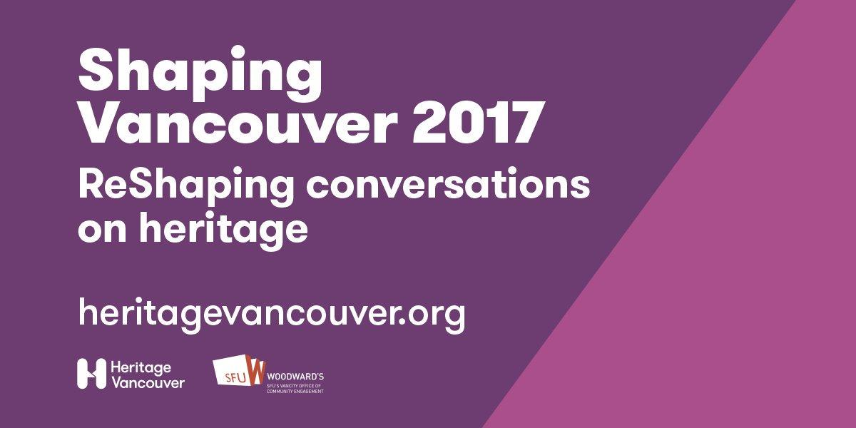 Shaping Vancouver 2017: Subcultural Heritage - Emergence of Social Diversity and the Creation of Heritage
