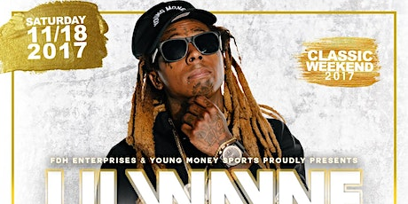 Lil Wayne: Performing Live- Classic Weekend 11.18.17 @ Venue 578 tickets