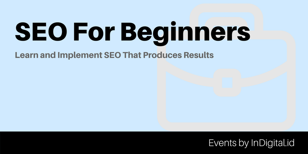 SEO For Beginners: Learn and Implement SEO That Produces Results