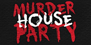 SOLD OUT: SAAM & BYT Present: Murder House Party! A...