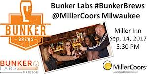 Bunker Labs #BunkerBrews @MillerCoors