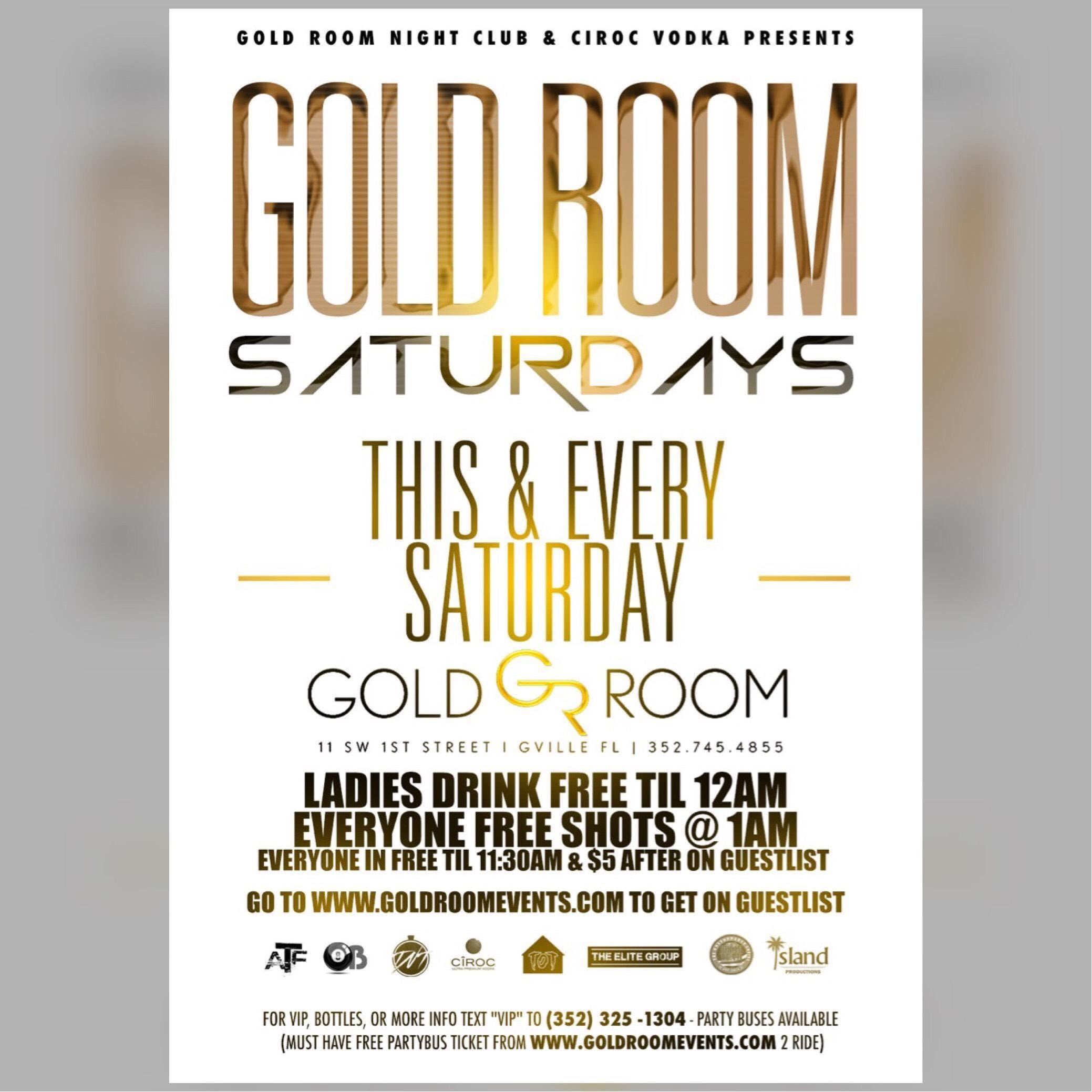 GOLD ROOM SATURDAYS (GUESTLIST FREE TIL 11:30