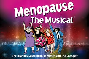 *Menopause The Musical