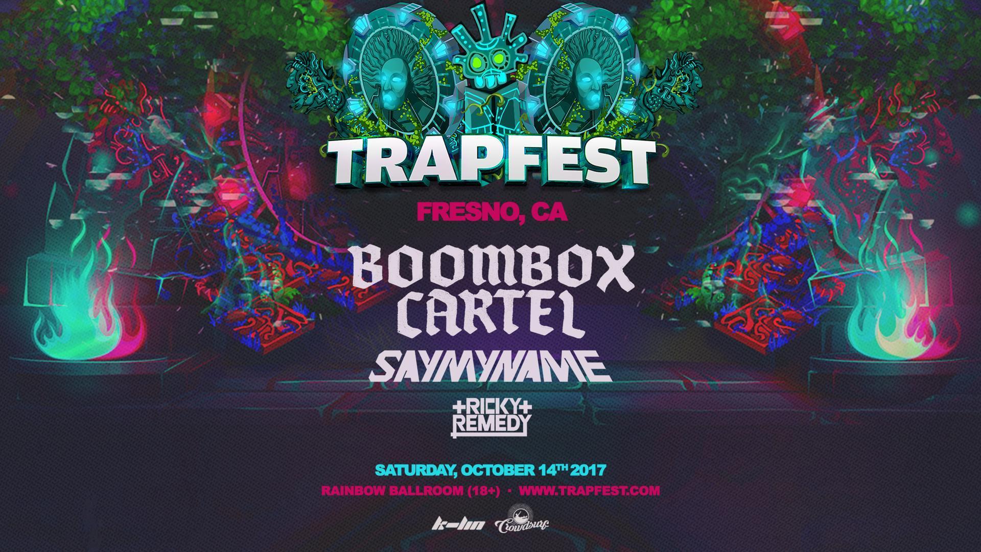 Trapfest 2017 (Fresno, CA)