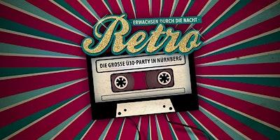 Retro - Die große Ü30 Party in Nürnberg